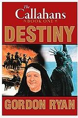 Destiny: The Callahans Book One Kindle Edition