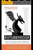 Futureproof: 7 Key Pillars for Digital Transformation Success