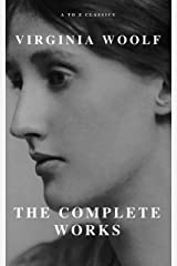 Virginia Woolf: The Complete Works (A to Z Classics) Kindle Edition