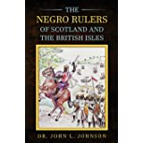 The Negro Rulers of Scotland and the British Isles