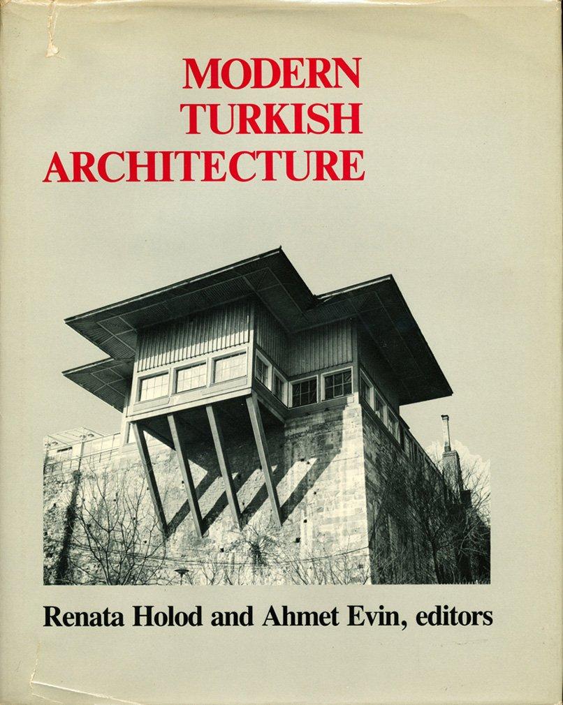 Modern Turkish Architecture Renata Holod Ahmet Evin 9780812279252