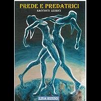 PREDE E PREDATRICI: racconti lesbici (RACCONTI BREVI) (Italian Edition) book cover
