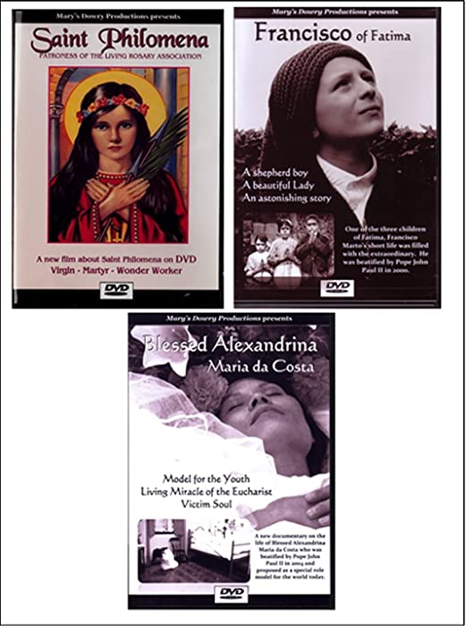 Saint Philomena, Blessed Francisco Marto, Blessed Alexandrina Maria da Costa, 3 DVD Film set, Virgin, Martyr, Wonder Worker, Living Rosary Association, Miracle Worker, Grecian Princess, Catholic, Roman Empire, Diocletian, Martyrdom, Angels, Early Christian Martyrs, Catacombs