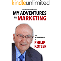 My Adventures in Marketing: The Autobiography of Philip Kotler (English Edition)