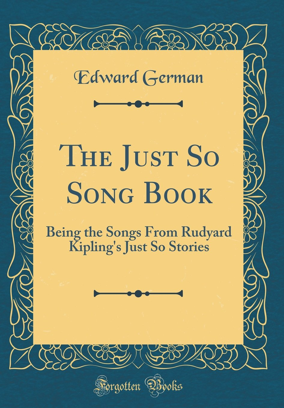 Download The Just So Song Book: Being the Songs from Rudyard Kipling's Just So Stories (Classic Reprint) pdf