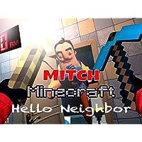 Clip: Mitch - Minecraft Hello Neighbor