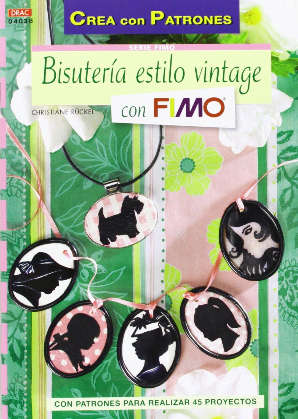 Bisutería estilo vintage con Fimo: con patrones para realizar 45 proyectos (Spanish) Paperback – 2013