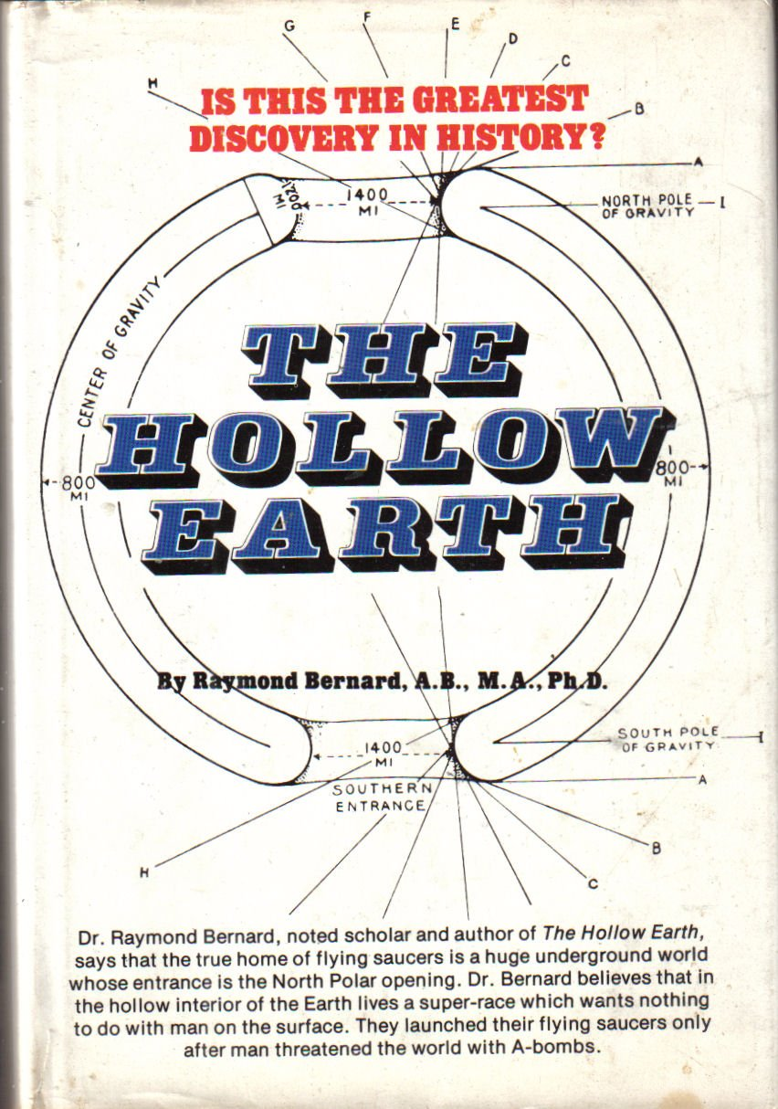 The Hollow Earth: The Greatest Geographical Discovery in History ...