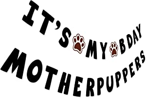 It's My Bday Motherpuppers, Funny Dog Birthday Banner, Dog Paw Party Bunting Sign, Puppy Dog Pennant Decor