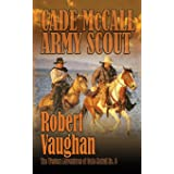 Cade McCall: Army Scout (The Western Adventures of Cade McCall)