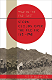 War in the Far East: Storm Clouds over the Pacific, 1931–1941