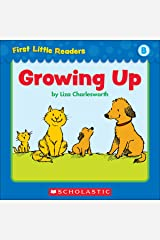 First Little Readers: Growing Up (Level B) Kindle Edition