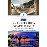 The Costa Rica Escape Manual: Your How-To Guide on Moving, Traveling Through, & Living in Costa Rica (Happier Than A Billiona