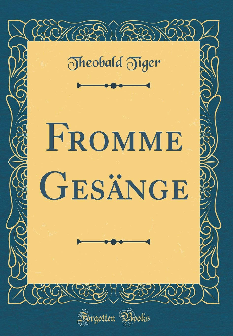 Fromme Gesänge (Classic Reprint)