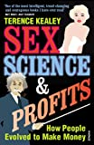 Sex, Science & Profits: How People Evolved to Make Money