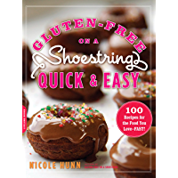 Gluten-Free on a Shoestring, Quick and Easy: 100 Recipes for the Food You Love -- Fast!