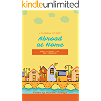 Abroad at Home: First Generation Perspectives, First Person Voices