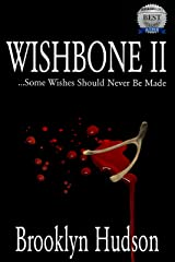 WISHBONE II: .Some Wishes Should Never Be Made Kindle Edition