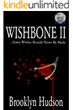 WISHBONE II: ...Some Wishes Should Never Be Made