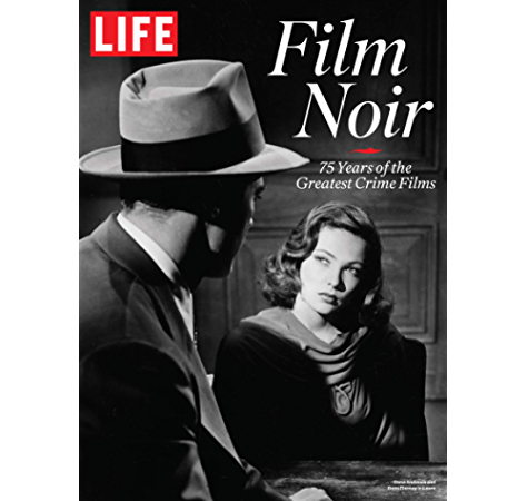 Life Film Noir 75 Years Of The Greatest Crime Films Kindle Edition By The Editors Of Life Humor Entertainment Kindle Ebooks Amazon Com
