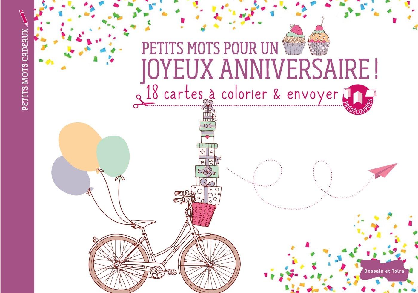 Petits Mots Pour Un Joyeux Anniversaire 18 Cartes A Colorier Et Envoyer Petits Mots Cadeaux French Edition Collectif 9782295006837 Amazon Com Books