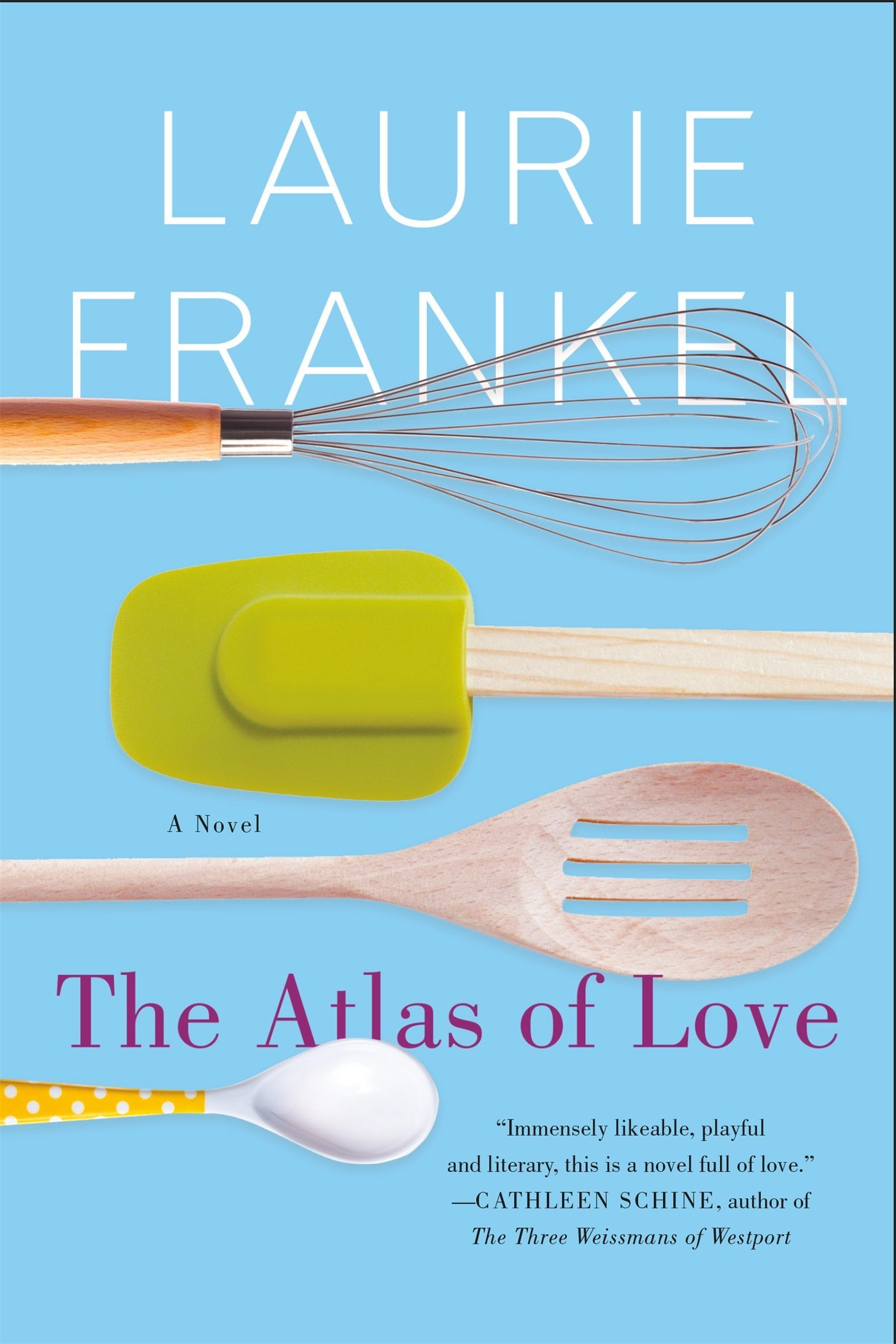 The Atlas of Love: A Novel: Laurie Frankel: 9781250116666: Amazon ...