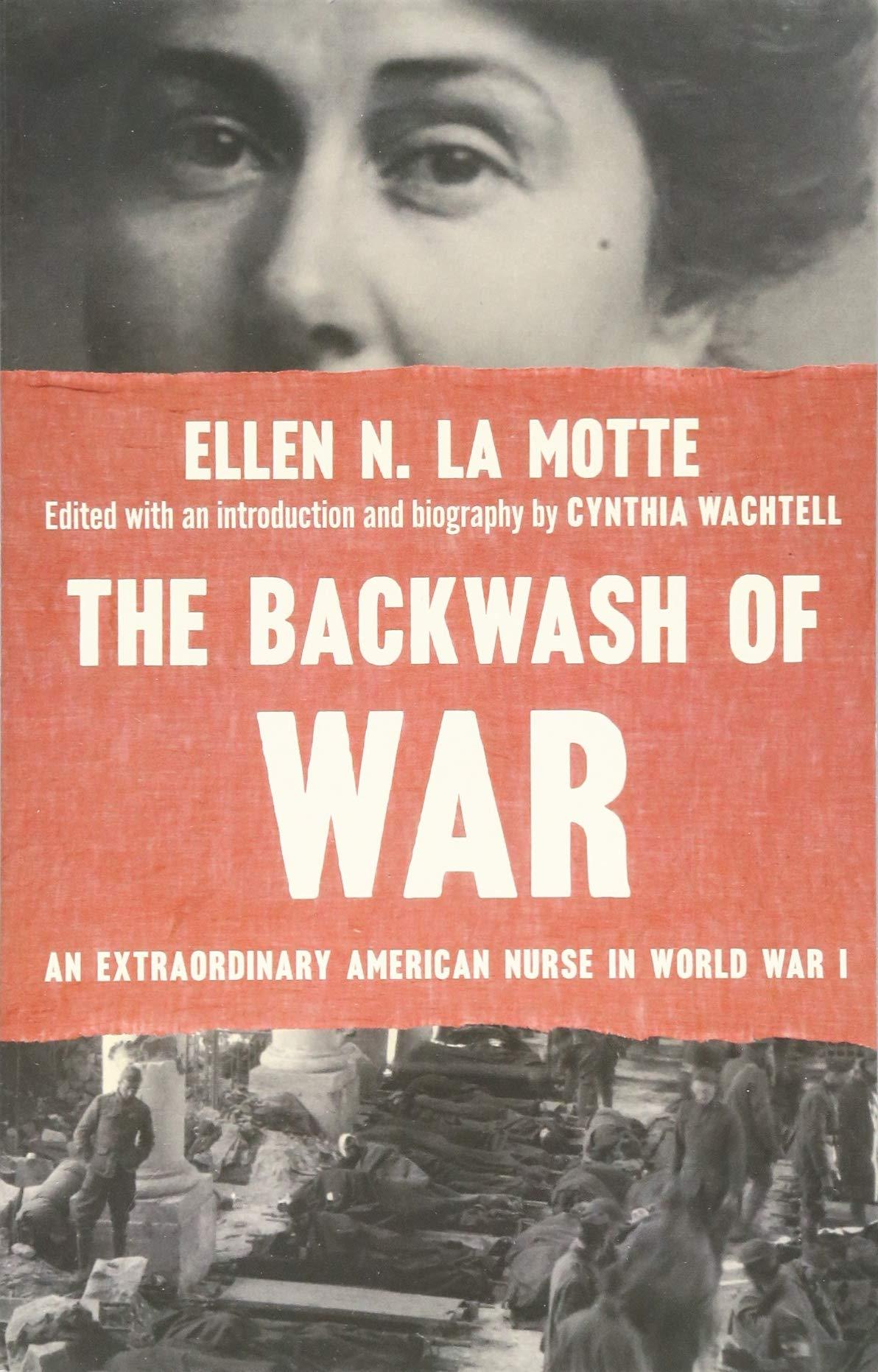 The Backwash Of War  An Extraordinary American Nurse In World War I