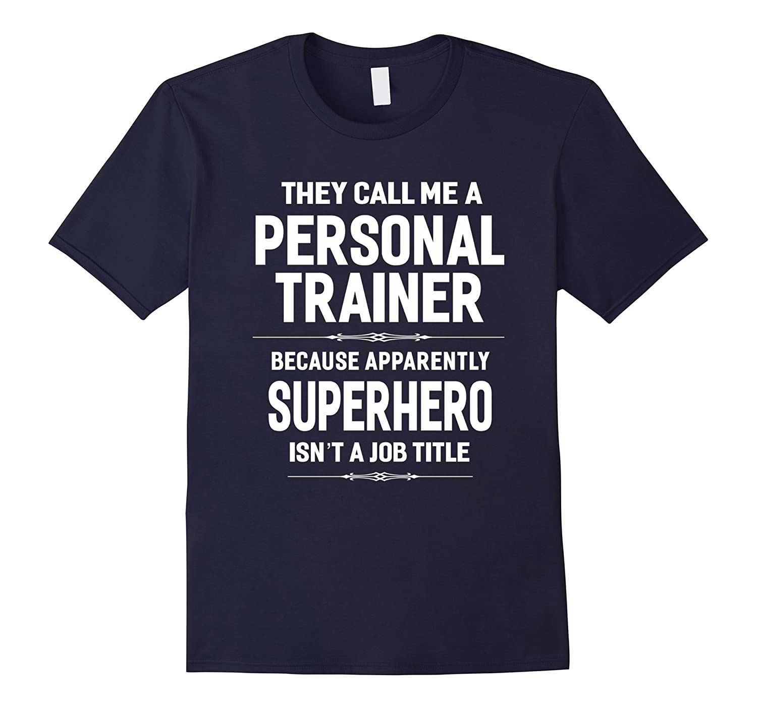 They Call Me A Personal Trainer T-shirt Funny Sayings Gift-Vaci