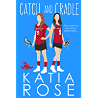 Catch and Cradle: An FF College Sports Romance