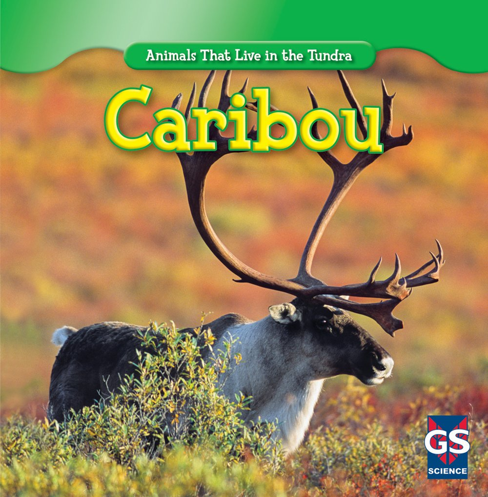 Animals that Live in the Tundra - Caribou book cover.