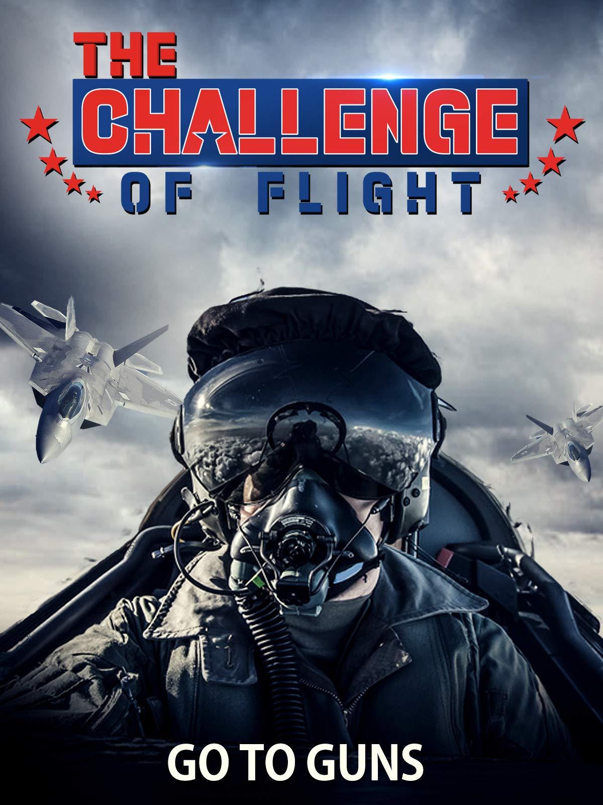 The Challenge of Flight - Go To Guns