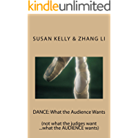 DANCE: What the Audience Wants: (not what the judges want ...what the AUDIENCE wants) book cover
