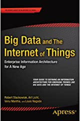 Big Data and The Internet of Things: Enterprise Information Architecture for A New Age Kindle Edition