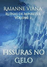 Fissuras no Gelo (Ruínas de Minaster Livro 2)