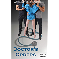 Doctor's Orders (A Submissive Beginning Book 3) (English Edition)