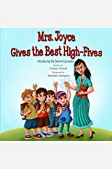 Mrs. Joyce Gives the Best High-Fives: Introducing the School Counselor Paperback