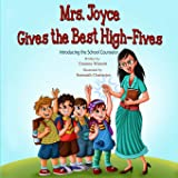 Mrs. Joyce Gives the Best High-Fives: Introducing the School Counselor