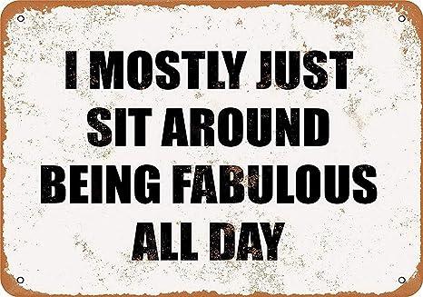 MiMiTee Sit Around Being Fabulous All Day Cartel De Chapa ...