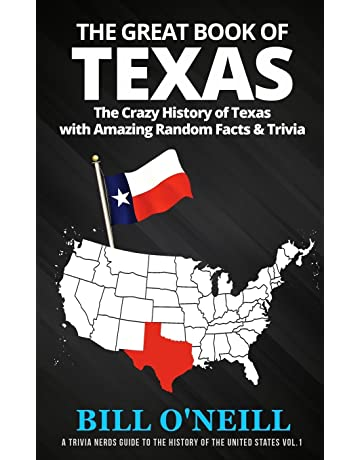 The Great Book of Texas: The Crazy History of Texas with Amazing Random Facts &
