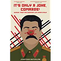 It's Only A Joke, Comrade!: Humour, Trust and Everyday Life under Stalin (English Edition)