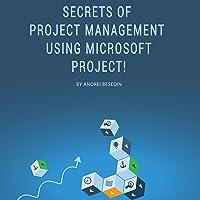 Secrets of Project Management Using Microsoft Project!