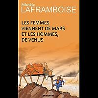 Les femmes viennent de Mars et les hommes, de Vénus (French Edition)