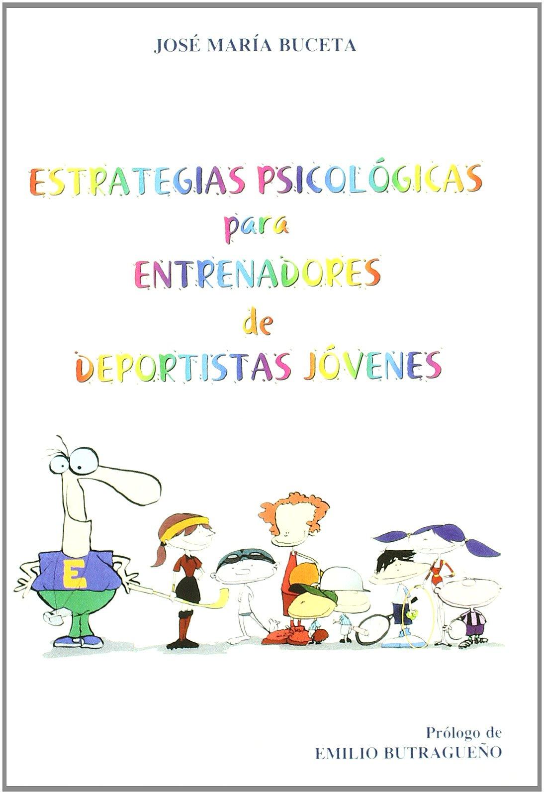 Estrategias Psicológicas Para Entrenadores De Deportistas Jóvenes Colección Dykinson-Psicología: Amazon.es: Buceta, José Mª: Libros