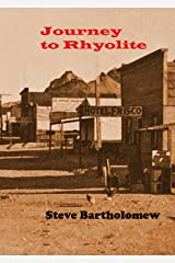 Journey to Rhyolite: Killing again the man you already killed. Kindle Edition