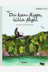 Du kan flyga, lilla fågel (Swedish Edition) Kindle Edition