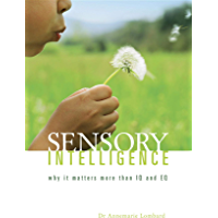 Sensory intelligence: Why it matters more than EQ and IQ