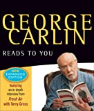George Carlin Reads to You: New Expanded Edition - Brain Droppings, Napalm & Silly Putty, and More Napalm & Silly Putty