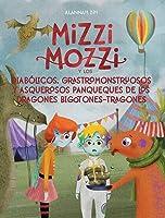 Mizzi Mozzi Y Los Diabólicos Grastromonstruosos