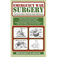 Emergency War Surgery (The Survivalist's Medical Desk Reference)