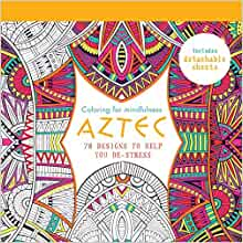 Aztec 70 designs to help you de stress coloring for for Garden 50 designs to help you de stress colouring for mindfulness